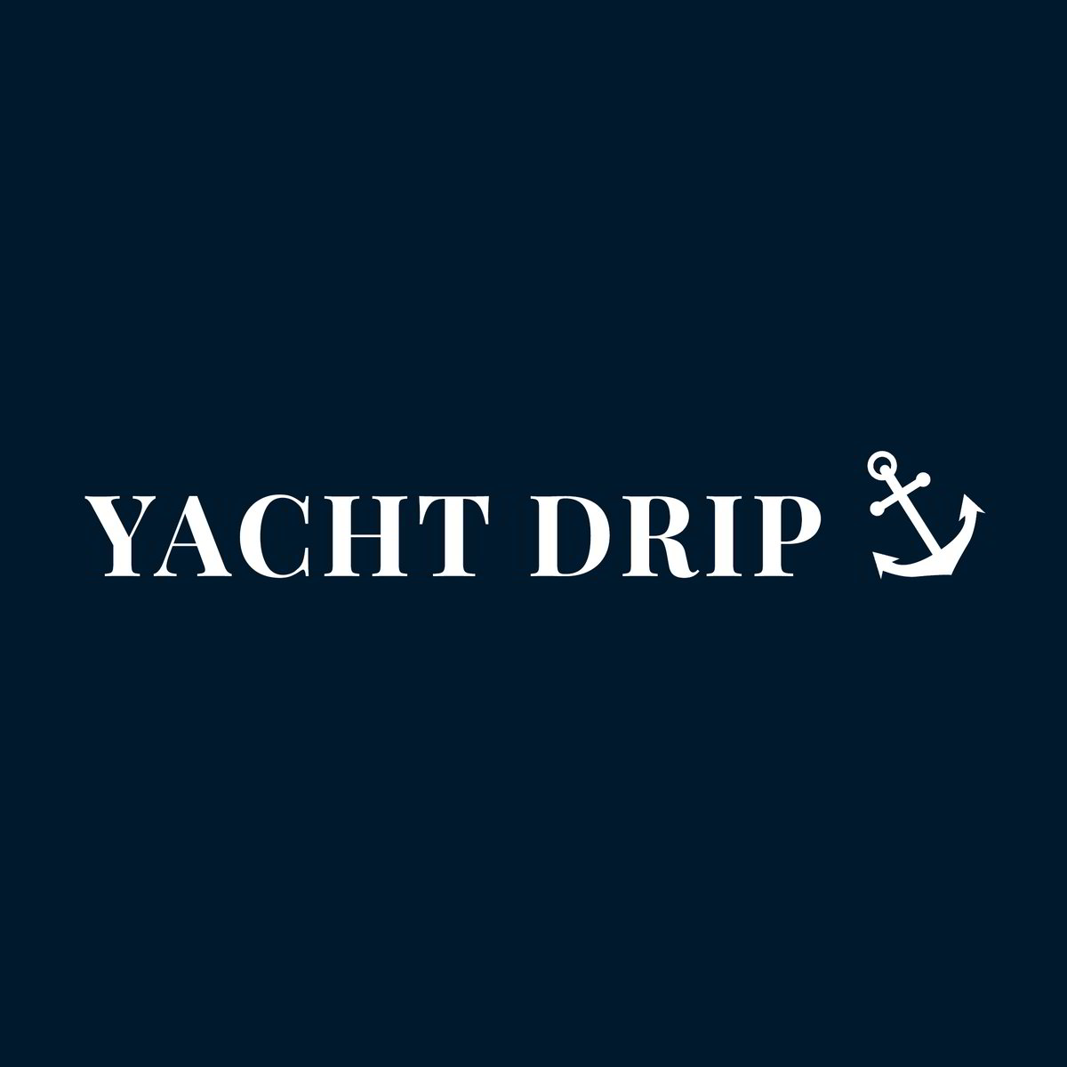 Yacht Drip
