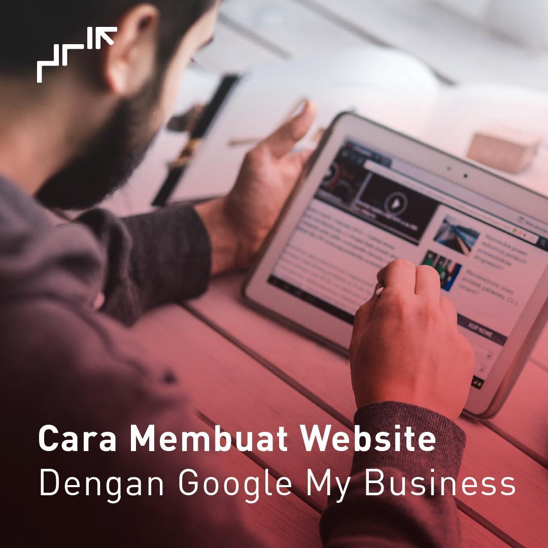 Cara Membuat Website Dengan Google My Business
